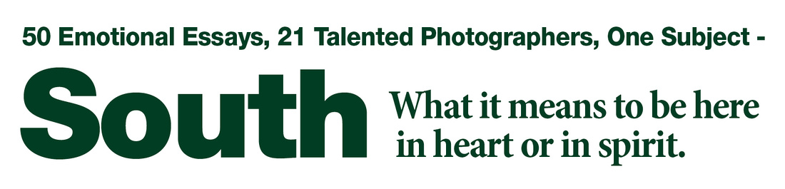 SOUTH-50 Emotional Essays, 21 Talented Photographers, One Subject